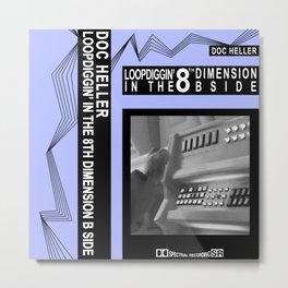 Doc Heller - Loop Diggin' In The 8th Dimension Metal Print