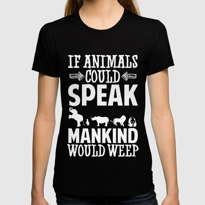 If animals could speak gift T-shirt