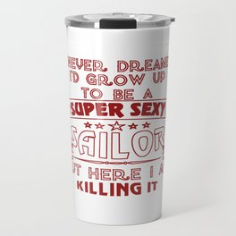 Super Sexy Sailor Travel Mug