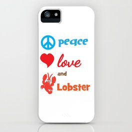 Lobster T-shirt for Men, Women and Kids Peace Love ad lobster iPhone Case