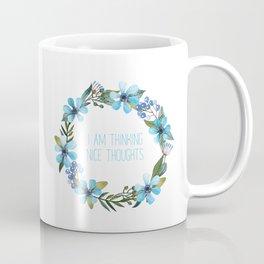Nice thoughts Coffee Mug