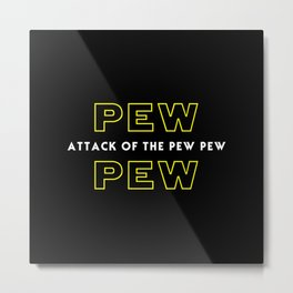 Attack Of The Pew Pew Metal Print