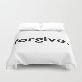 forgive. Duvet Cover