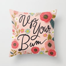 Pretty Swe*ry: Up Your Bum Throw Pillow
