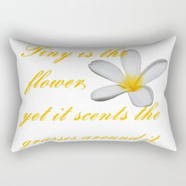 Tiny Is The Flower, Yet It Scents The Grasses Around It Rectangular Pillow