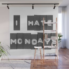 I hate Mondays Wall Mural