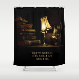 I hope to read most of the books I own before I die. Shower Curtain