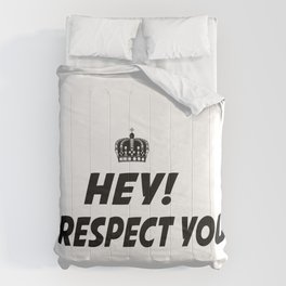 I respect you. Comforters