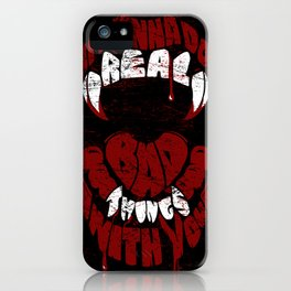 Real Bad Things iPhone Case