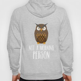 Not A Morning Person Funny Lazy Owl Night Hunter Nocturnal Birds Wildlife Gift Hoody
