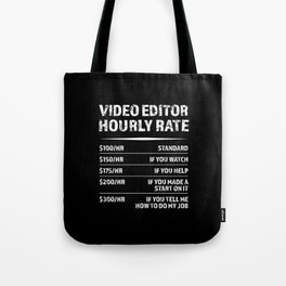 Video Editor Hourly Rate | Funny Gift Tote Bag
