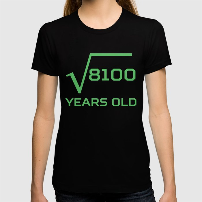Square Root Of 8100 Funny 90 Years Old 90th Birthday T Shirt