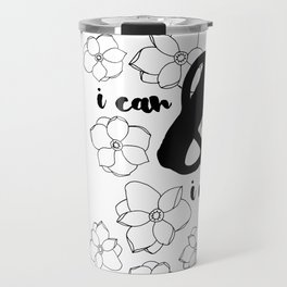 I Can & I Will - Floral - Magnolia Pattern - Black & White - Motivational Travel Mug