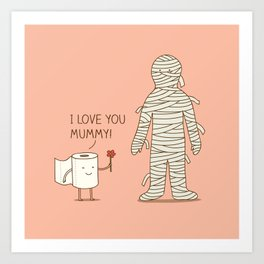 I love mummy Art Print