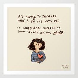 It takes courage Art Print