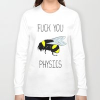 physics Long Sleeve T-shirts featuring Physics sucks by Babatunde993