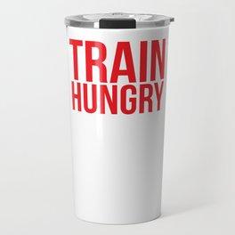 Train Hungry Taste Victory Cheat Day Workout T-Shirt Travel Mug