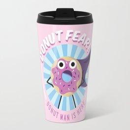 Donut Fear! Travel Mug