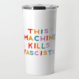 this machine kills fascists Travel Mug