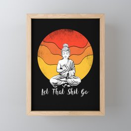 Let That Shit Go Buddha. Framed Mini Art Print
