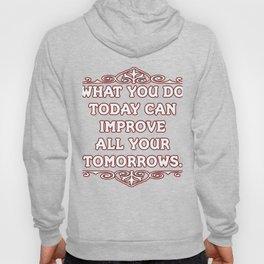 Motivational & Hilarious Improve Tshirt Design DO TODAY Hoody