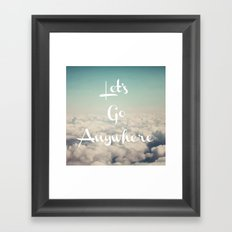 Let's Go Anywhere Framed Art Print