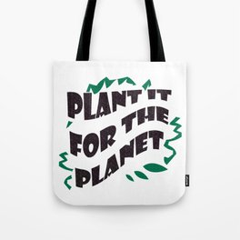 Plant It For The Planet Tote Bag Tote Bag
