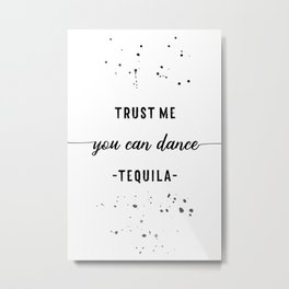 Text Art YOU CAN DANCE Tequila Metal Print