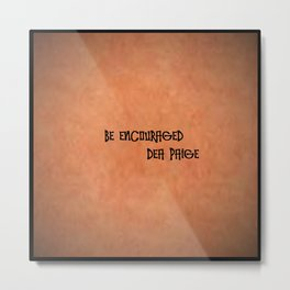 BE ENCOURAGED Metal Print