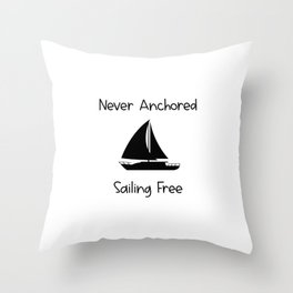 Never Anchored Sailing Free Lake and Ocean Travel Throw Pillow
