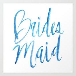 brides maid Art Print