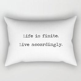 Life is finite Rectangular Pillow