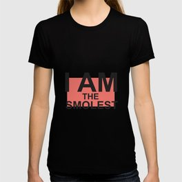 I am the smolest T-shirt