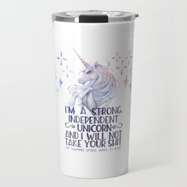 I am a strong independent unicorn - The lightning struck heart Travel Mug