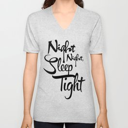 Night Night, Sleep Tight. on black Unisex V-Neck