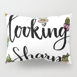 Looking Sharp Quote Pillow Sham