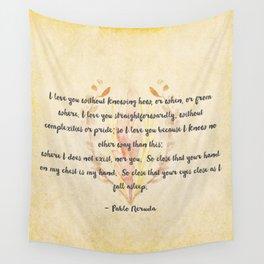 Pablo Neruda Love Poem Wall Tapestry