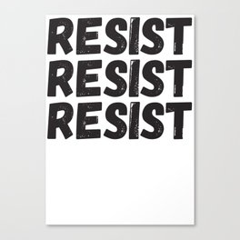Resist Resist Resist Canvas Print