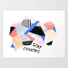 Stay Curious Art Print