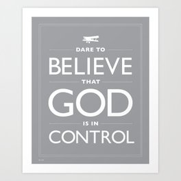 """Dare - Gray """"Dare to believe that God is in control."""" Art Print"""