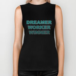 Dreamer Worker Winner - Dream.Work.Win - Inspirational - 57 Montgomery Ave Biker Tank