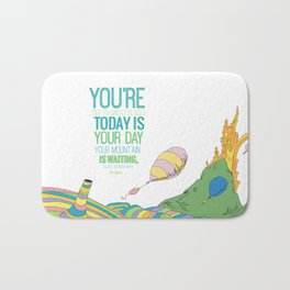 YOUR MOUNTAIN IS WAITING.. DR. SEUSS, OH THE PLACES YOU'LL GO  Bath Mat
