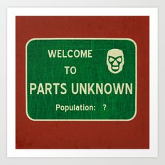 Welcome To Parts Unknown Art Print