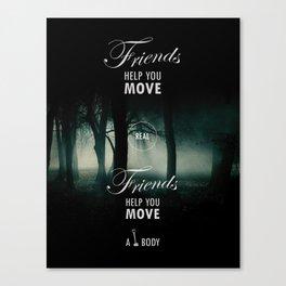 Friends Help You Move Canvas Print