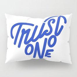 TRUST NO ONE Pillow Sham