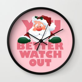 You Better Watch Out Wall Clock
