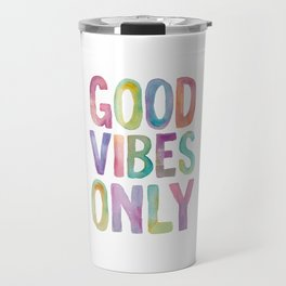 Good Vibes Only Watercolor Rainbow Typography Poster Inspirational childrens room nursery Travel Mug