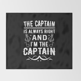 Funny Boat Pontoon Captain Always Right Throw Blanket