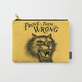 PROVE THEM WRONG Carry-All Pouch