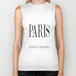 PARIS is always a good idea – Quote Biker Tank